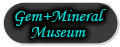 Gem and Mineral Museum